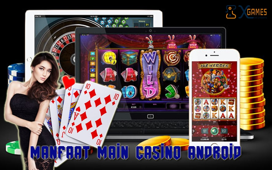 manfaat main casino android